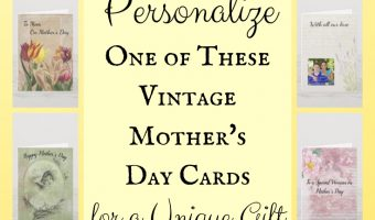 Personalize One of These Vintage Mothers Day Cards for a Unique Gift