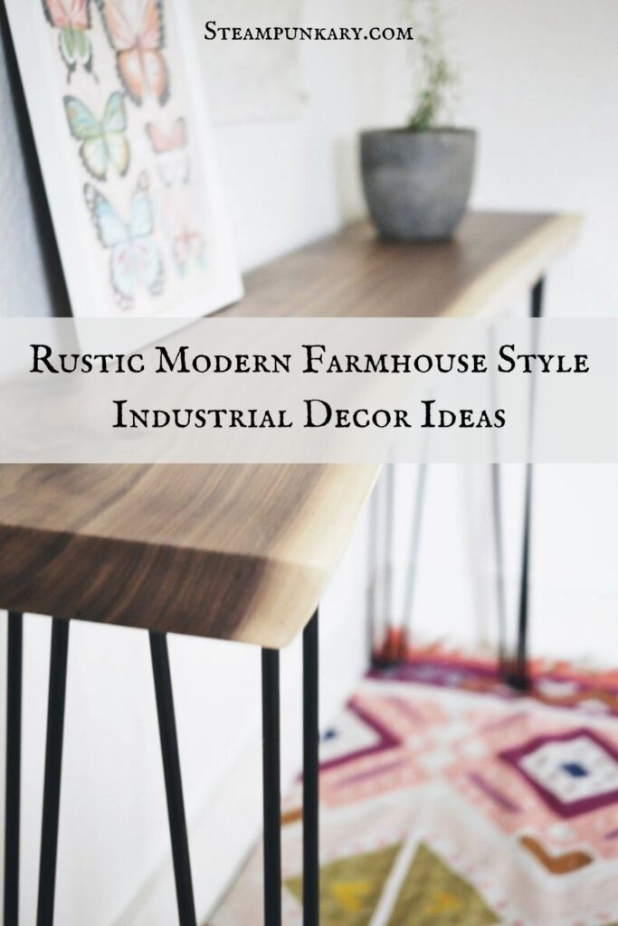 Rustic Modern Farmhouse Style Industrial Decor Ideas