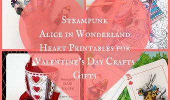 Steampunk Alice in Wonderland Heart Printables for Valentine's Day Crafts Gifts