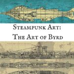 Steampunk Art: The Art of Byrd