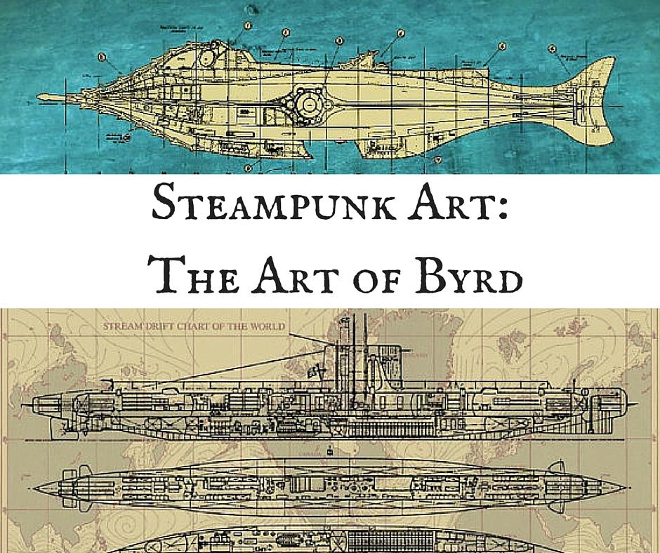 Steampunk Art: The Art of Byrd