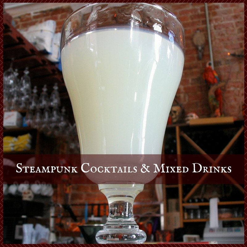Steampunk Cocktails & Mixed Drinks