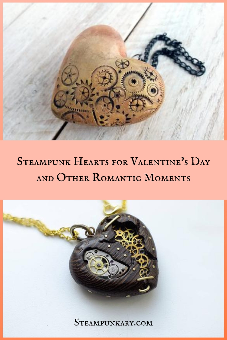 Steampunk Hearts for Valentines Day and Other Romantic Moments