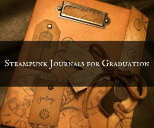 Steampunk Journals for Graduation