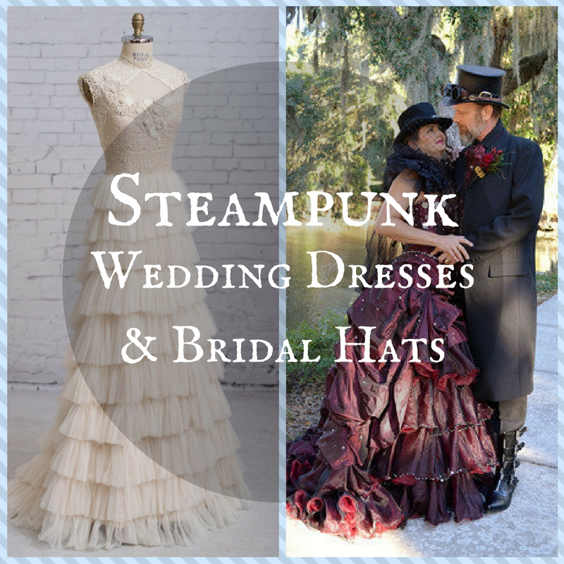 Steampunk Wedding Dresses and Bridal Hats
