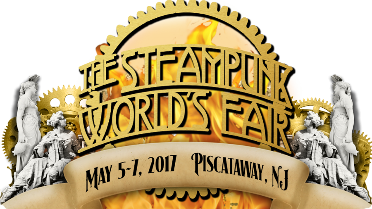The Steampunk World S Fair 2017 Fires Of Inspiration