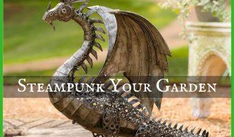 Steampunk Your Garden Decor for Spring and Summer