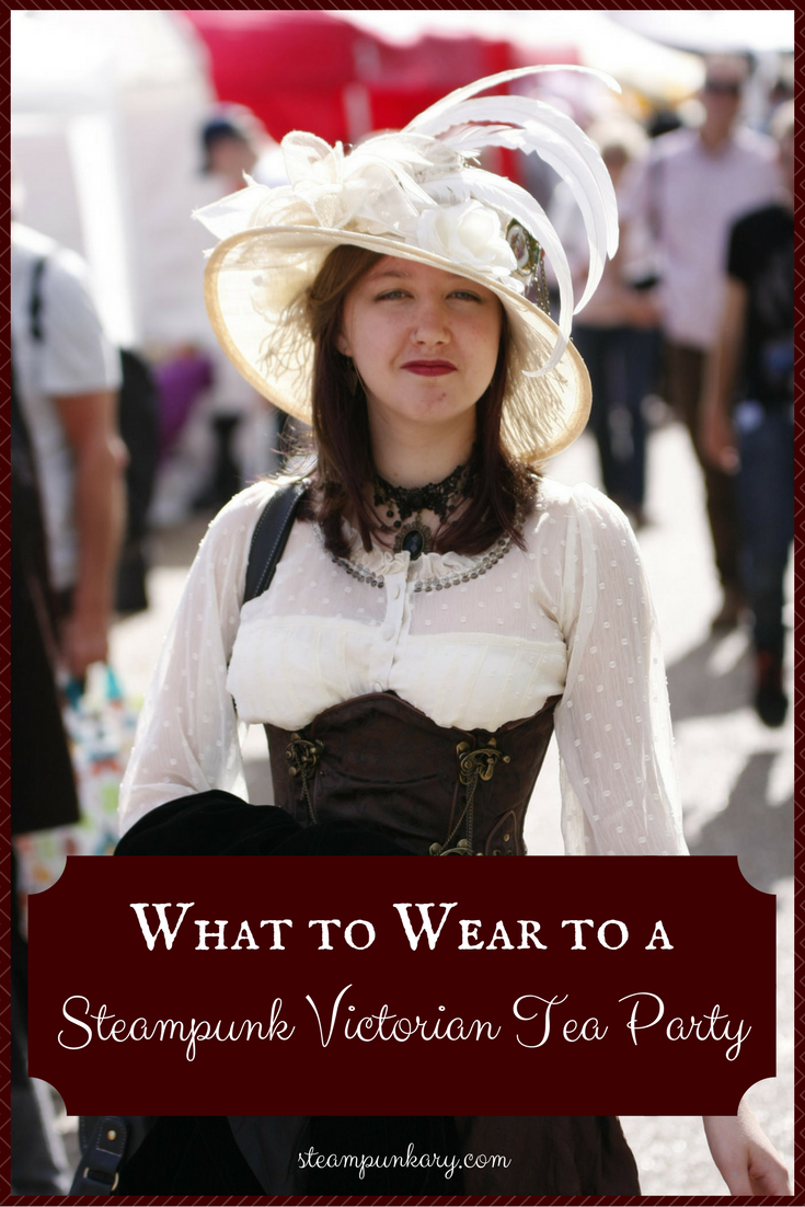 What to Wear. What to Wear to a Steampunk Victorian Tea Party 21b124b2dc5