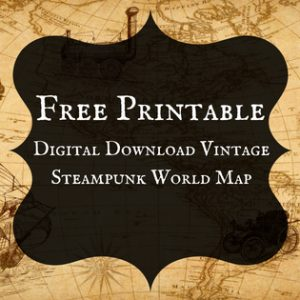 Free Printable Digital Download Vintage Steampunk World Map