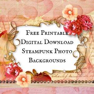 3 Free Printable Digital Download Steampunk Photo Backgrounds