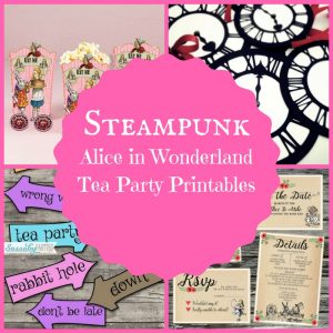 Steampunk Alice in Wonderland Tea Party Printables