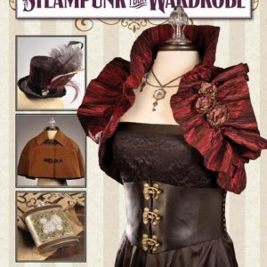 Steampunk Your Wardrobe: Easy Projects to Add Victorian Flair to Everyday Fashions